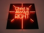 Christ Is Always Right (2009), Jason Wee, Neon light on acrylic
